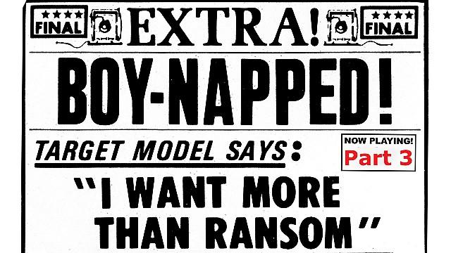 Boy 'Napped Part 3